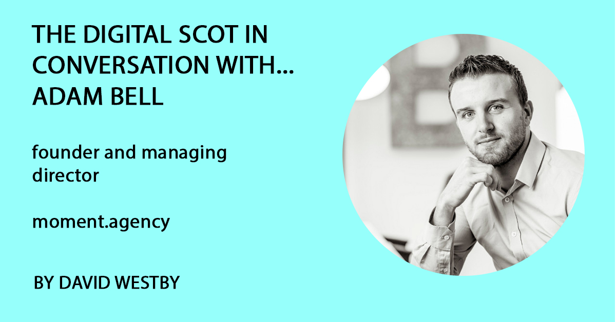 Adam Bell Interview Digital Scot